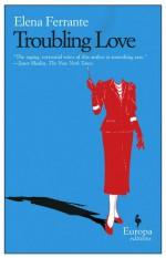 Troubling Love - Elena Ferrante, Ann Goldstein