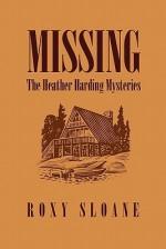 Missing: The Heather Harding Mysteries - Roxy Sloane
