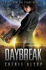 Daybreak (Girl from the Stars #1) - Cheree Alsop