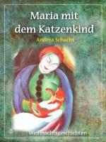Maria mit dem Katzenkind (German Edition) - Andrea Schacht