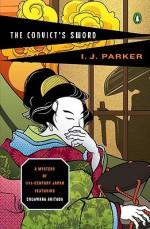 The Convict's Sword - I.J. Parker