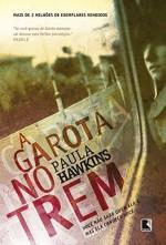 A Garota no Trem (Em Portuguese do Brasil) by Paula Hawkins (2015-01-01) - Paula Hawkins