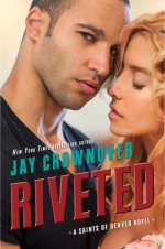 Riveted - Jay Crownover