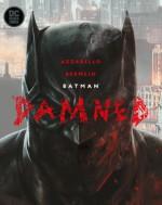 Batman: Damned - Brian Azzarello, Lee Bermejo