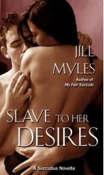 Slave to her Desires - Jill Myles