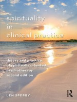 Spirituality in Clinical Practice: Theory and Practice of Spiritually Oriented Psychotherapy - Len Sperry, Lisa Miller
