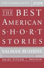 The Best American Short Stories 2008 - Salman Rushdie, Heidi Pitlor