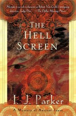 The Hell Screen - I.J. Parker