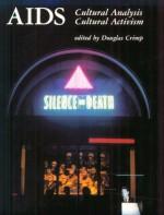 AIDS: Cultural Analysis / Cultural Activism - Douglas Crimp, Leo Bersani
