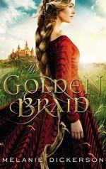 The Golden Braid - Melanie Dickerson