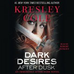 Dark Desires After Dusk: Immortals After Dark, Book 6 - Kresley Cole, Robert Petkoff, Simon & Schuster Audio
