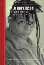 Report from Planet Midnight - Nalo Hopkinson