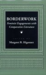 Borderwork: Feminist Engagements With Comparative Literature - Margaret R. Higonnet
