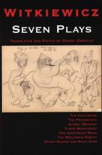 Seven Plays by Witkiewicz - Stanisław Ignacy Witkiewicz, Daniel Gerould