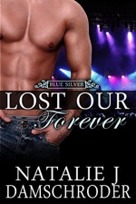 Lost Our Forever (Blue Silver Book 1) - Natalie J. Damschroder