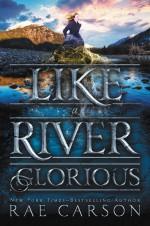 Like a River Glorious - Rae Carson