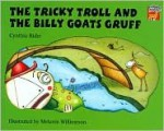 The Tricky Troll and the Billy Goats Gruff - Cynthia Rider