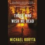Those Who Wish Me Dead - Michael Koryta, Robert Petkoff