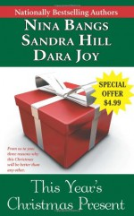 This Year's Christmas Present - Sandra Hill, Dara Joy