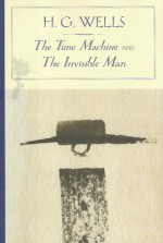 The Time Machine/The Invisible Man - H.G. Wells, Alfred Mac Adam