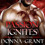 Passion Ignites: Dark Kings Series #7 - Donna Grant, Antony Ferguson, Tantor Audio