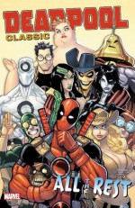 Deadpool Classic Vol. 15: All the Rest - Duane Swierczynski, John Layman, Stuart Moore, Chris Hastings, Paco Medina, Leandro Fernandez, Lee Garbett, Juan Doe