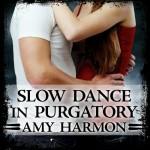 Slow Dance in Purgatory: Purgatory, Book 1 - Amy Harmon, Emily Woo Zeller, Tantor Audio