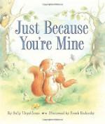 Just Because You're Mine - Sally Lloyd-Jones, Frank Endersby