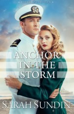 Anchor in the Storm (Waves of Freedom) - Sarah Sundin