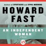 An Independent Woman: Lavette Family Saga - Howard Fast, Sandra Burr