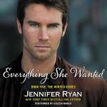 Everything She Wanted (Hunted Series, Book 5) - Jennifer Ryan