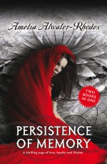 Persistence of Memory & Token of Darkness - Amelia Atwater-Rhodes