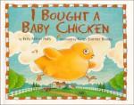 I Bought a Baby Chicken - Kelly Milner Halls