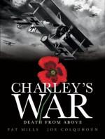 Charley's War (Vol. 9): Death from Above - Pat Mills, Joe Colquhoun