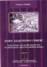 Zjawy, szaleństwo i śmierć : fantastyka i realizm magiczny w literaturze hispanoamerykańskiej - Tomasz Pindel