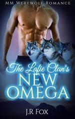 Gay Romance: The Lafie Clan's New Omega (MM Gay Mpreg Romance) (Werewolf Paranormal Short Stories) - J.R Fox, C.J Starkey, Mpreg