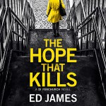 The Hope That Kills: A DI Fenchurch Novel, Book 1 - Ed James, Michael Page, Brilliance Audio