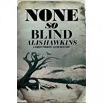 None So Blind - Alis Hawkins, Louise Welsh