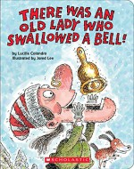 There Was an Old Lady Who Swallowed a Bell! - Lucille Colandro, Jared D. Lee
