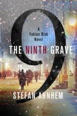 The Ninth Grave: A Fabian Risk Novel (Fabian Risk Series) - Stefan Ahnhem