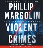 Violent Crimes CD: An Amanda Jaffe Novel - Phillip Margolin, Therese Plummer
