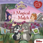 Sofia the First A Magical Match - Disney Book Group, Disney Storybook Art Team