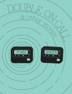 Double On-Call and Other Stories - John Green