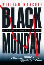 Black Monday: A Stan Turner Mystery - William Manchee, Jeffrey Kafer, Arika Escalona