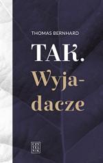 Tak. Wyjadacze - Thomas Bernhard