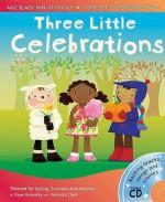Three Little Celebrations - Kaye Umansky