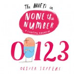 None the Number (The Hueys) - Oliver Jeffers, Oliver Jeffers