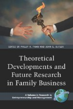 Theoretical Developments and Future Research in Family Business (PB) - Phillip Phan, Phillip Hin Phan