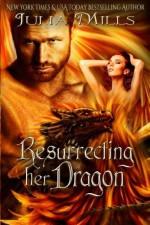 Resurrecting Her Dragon (Dragon Guard Series) (Volume 13) - Julia Mills, Lisa Miller, Linda Boulanger