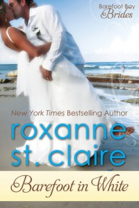Barefoot in White - Roxanne St. Claire